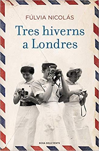 Portada llibre Tres hiverns a Londres de Fúlvia Nicolás