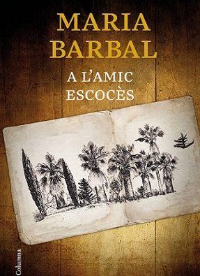 Portada libro: A l'amic escocès de Maria Barbal